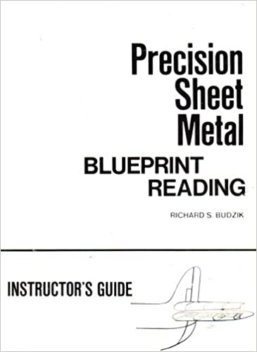Precision sheet metal blueprint reading instructors guide precision sheet metal blueprint reading instructors guide richard s budzik 9780672975905 amazon books malvernweather Choice Image