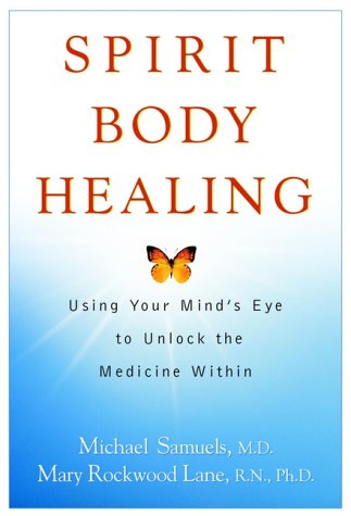 Spirit Body Healing: Using Your Mind's Eye to Unlock the Medicine Within