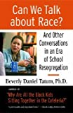 img - for Can We Talk about Race?: And Other Conversations in an Era of School Resegregation [CAN WE TALK ABT RACE] book / textbook / text book