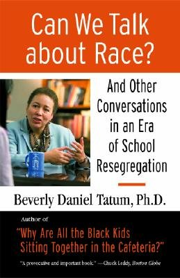 Books : Can We Talk about Race?: And Other Conversations in an Era of School Resegregation [CAN WE TALK ABT RACE]