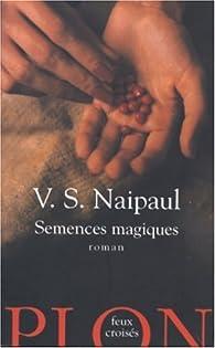 Semences magiques par V. S. Naipaul