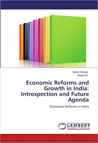 Economic Reforms and Growth in India: Introspection and ...