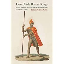 Amazon patrick vinton kirch books biography blog how chiefs became kings divine kingship and the rise of archaic states in ancient hawaii fandeluxe Image collections