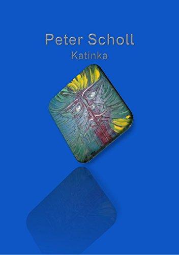 Peter Scholl: Katinka (German Edition)