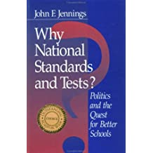 Why National Standards and Tests?: Politics and the Quest for Better Schools