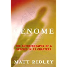 Genome: The Autobiography of a Species In 23 Chapters by Ridley, Matt (2000) Hardcover
