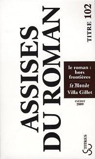 Les Assises internationales du roman : Le roman : hors frontières par  Assises internationales du roman