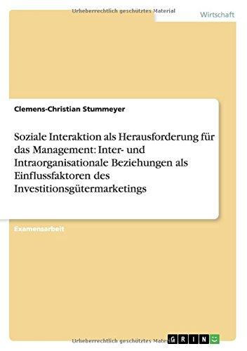 Soziale Interaktion als Herausforderung für das Management: Inter- und Intraorganisationale Beziehungen als Einflussfaktoren des Investitionsgütermarketings (German Edition) ebook