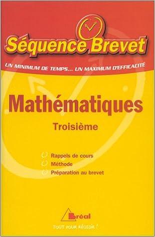 Livre gratuits Mathématiques troisième - Séquence Brevet. Rappel de cours, méthode, préparation au brevet pdf, epub