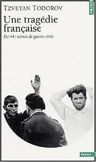 Book's Cover ofUne tragédie française : Eté 44 scènes de guerre civile