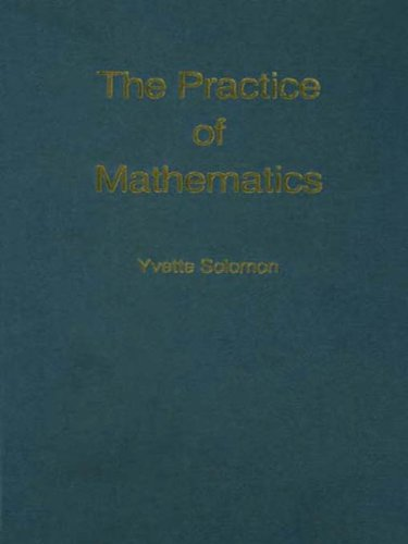 Download The Practice of Mathematics (International Library of Psychology) Pdf