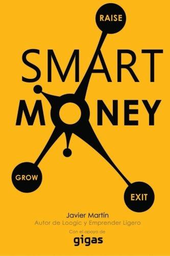 Smart Money: Consigue financiacion para tu empresa de forma inteligente (Spanish Edition) PDF
