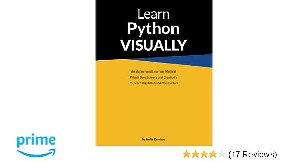 Learn Python Visually Mr Ivelin Demirov 9781507727072 Amazon Com