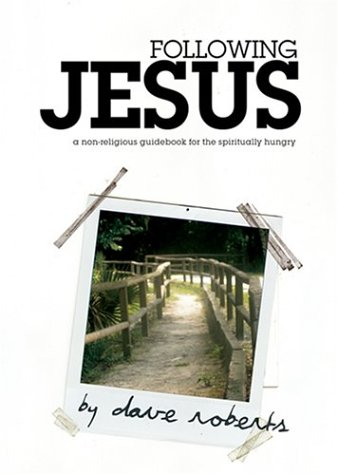 Download Following Jesus: A Non-Religious Guidebook for the Spiritually Hungry pdf