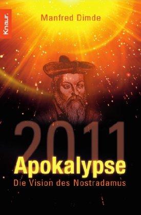 Apokalypse 2011: Die Vision des Nostradamus