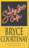 Smoky Joe's Cafe, Bryce Courtenay, 014029807X