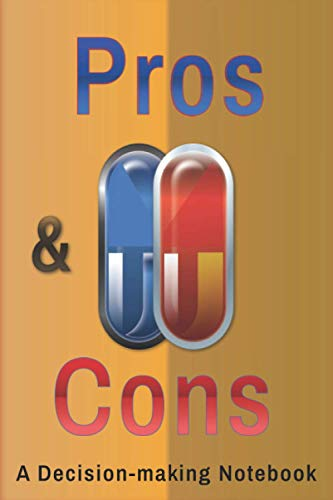 Pros & Cons A Decision-making Notebook: For