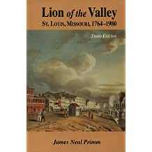 Lion of the Valley: St. Louis, Missouri, 1764-1980