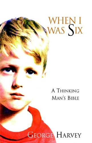 When I Was Six  A Thinking Mans Bible PDF