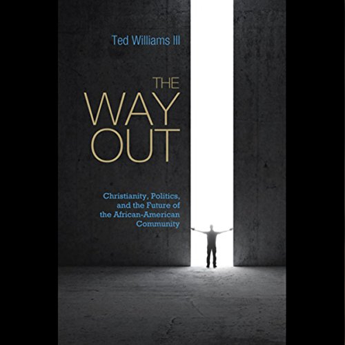 Search : The Way Out: Christianity, Politics, and the Future of the African American Community