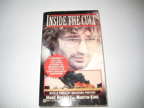 Inside the Cult: A Member's Chilling, Exclusive Account of Madness and Depravity in David Koresh's Compound - Exclusive Members