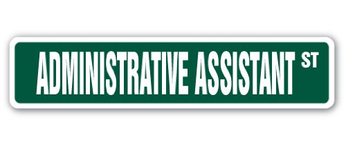 ADMINISTRATIVE ASSISTANT Street Sign secretary personal office management gift