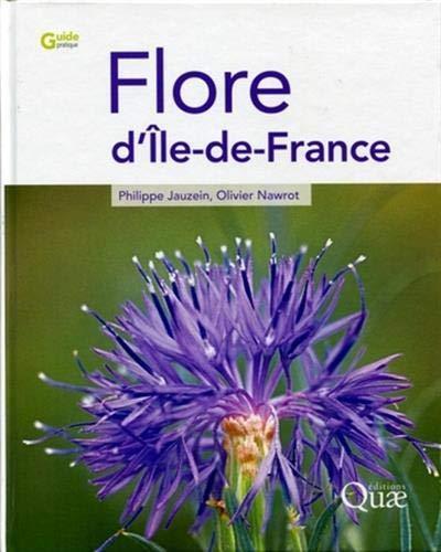 Flore dIle-de-France (Guide pratique) (French Edition)