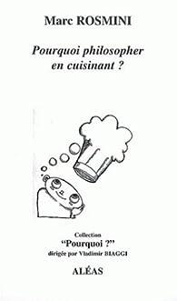 Pourquoi philosopher en cuisinant ? par Marc Rosmini
