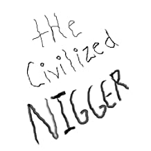 The Civilized Nigger