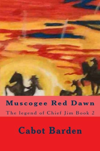 Muscogee Red Dawn: The legend of Chief Jim Book 2 (Volume 2)