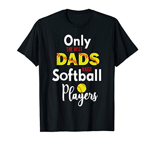 (Softball Dad Stuff Gifts from Daughter Only the Best Dads)