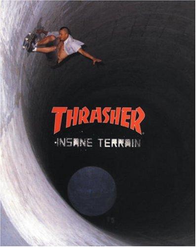 Thrasher: Insane Terrain (Thrasher Magazine)