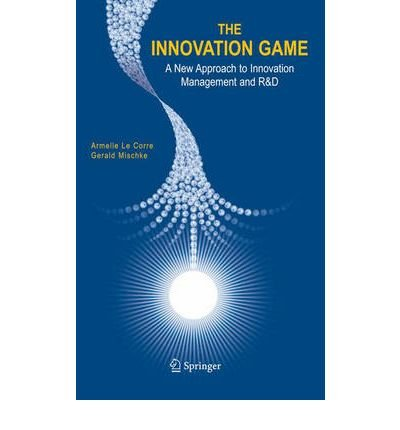Download [(The Innovation Game: A New Approach to Innovation Management and R and D )] [Author: Armelle Le Corre] [Feb-2005] pdf epub