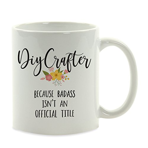 Andaz Press 11oz. Coffee Mug Gag Gift, DIY Crafter Because Badass Isn't an Official Title, Floral Graphic, 1-Pack, Funny Witty Coffee Cup Birthday Christmas Present Ideas ()