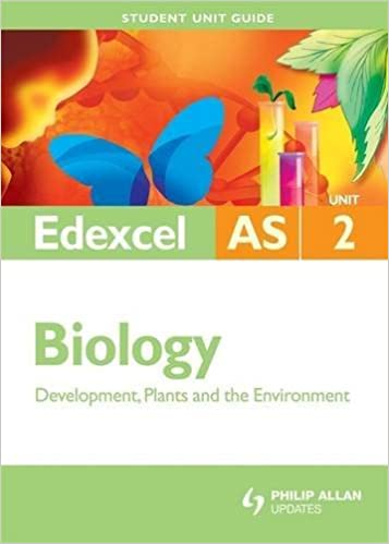 Edexcel AS Biology Student Unit Guide: Unit 2 Development, Plants and the Environment (Student Unit Guides)