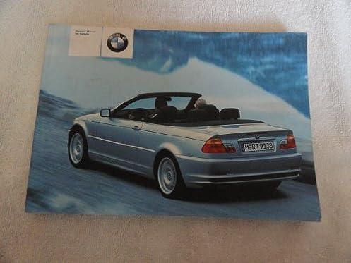 2003 bmw 325ci 330ci owners manual bmw amazon com books rh amazon com 2003 bmw 325xi owners manual 2003 bmw z4 owners manual