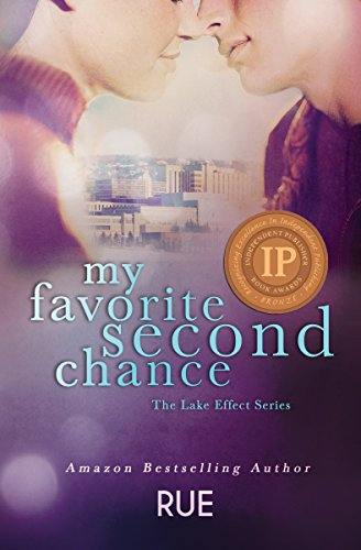 My Favorite Second Chance: A Romantic Comedy (The Lake Effect Series Book 2)
