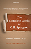 The Complete Works of Charles Spurgeon: Volume 1, Sermons 1-53