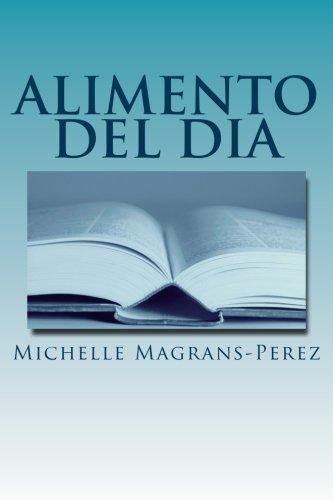ALIMENTO del DIA: Un Devocional Semanal Personal (Spanish Edition) [Michelle Magrans-Perez] (Tapa Blanda)