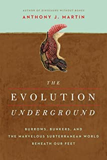 Book Cover: The Evolution Underground: Burrows, Bunkers, and the Marvelous Subterranean World Beneath our Feet