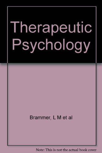 Therapeutic Psychology: Fundamentals of Counseling and Psychotherapy