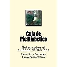 Guia de Pie Diabetico (Notas sobre el cuidado de Heridas nº 12) (Spanish Edition)