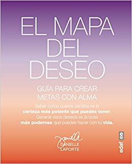 El mapa del deseo (Spanish Edition): Danielle Laporte: 9788441435766: Amazon.com: Books