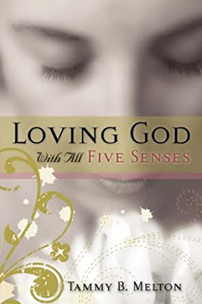 Loving God With All Five Senses