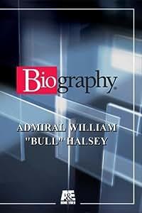 Biography - Admiral William Bull Halsey [Import]