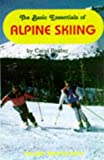 img - for The Basic Essentials of Alpine Skiing book / textbook / text book