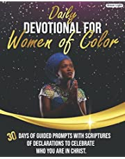Daily Devotional for Women of Color: 30 Days of Guided Prompts With Scriptures of Declarations to Celebrate Who You Are in Christ.