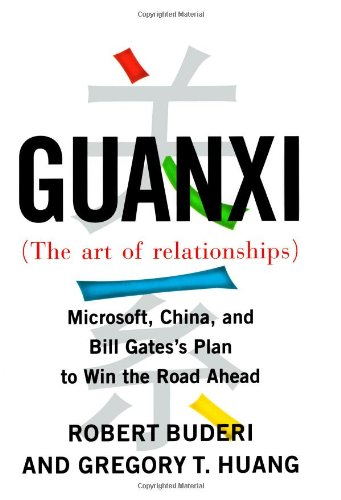 Download Guanxi (The Art of Relationships): Microsoft, China, and Bill Gates's Plan to Win the Road Ahead PDF