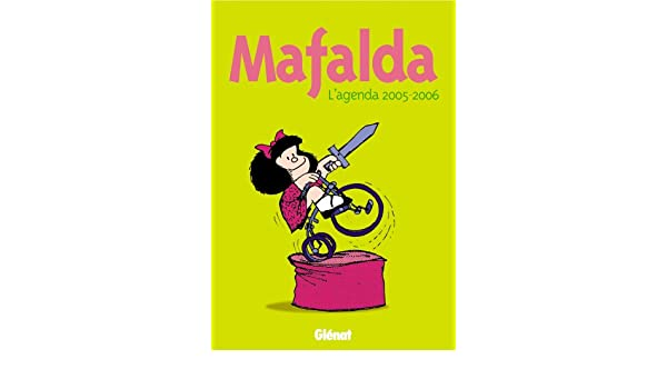 Agenda Mafalda 2005/2006: 9782723452991: Amazon.com: Books