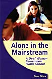 Alone in the Mainstream: A Deaf Woman Remembers Public School (Deaf Lives)